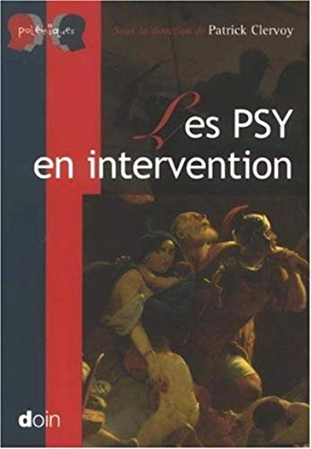 Les psy en intervention (French Edition): Collectif