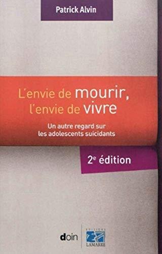 L'envie de mourir, l'envie de vivre (French Edition): Patrick Alvin
