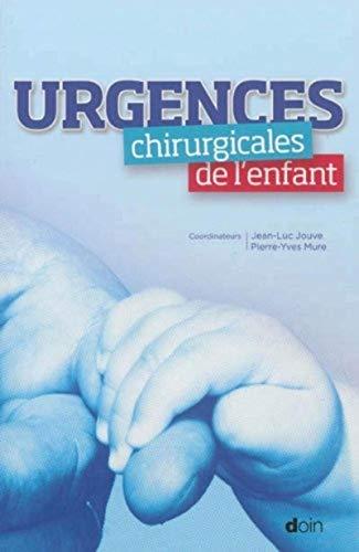 Urgences chirurgicales de l'enfant (French Edition): Py Mure-Jouve J