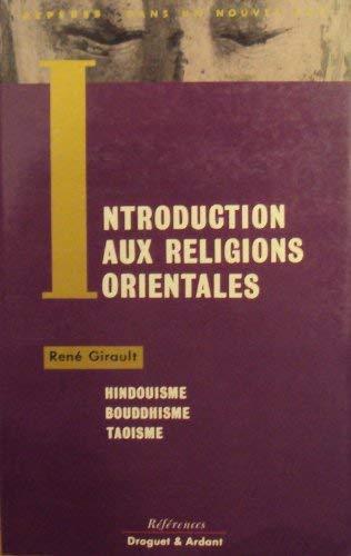 Introduction aux religions orientales - Hindouisme Bouddhisme: René Girault