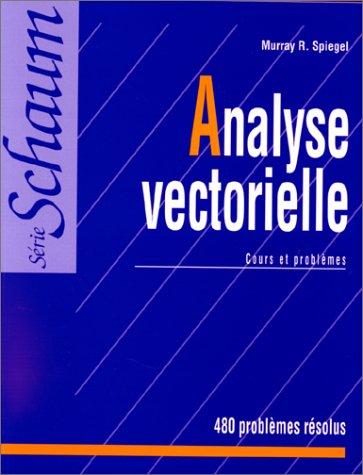 9782704200030: Analyse vectorielle. Cours et problèmes