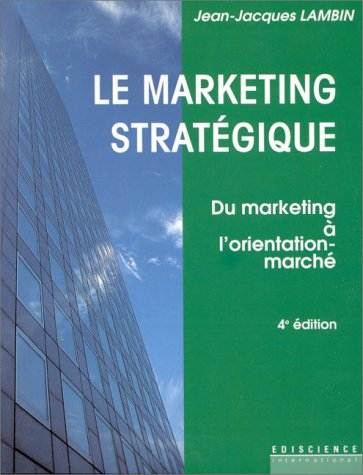 Le marketing strat?gique: Jean-Jacques Lambin