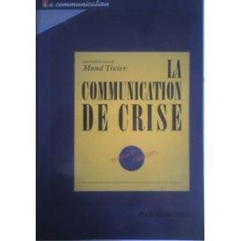 La communication de crise : enjeux et strat?gies: n/a