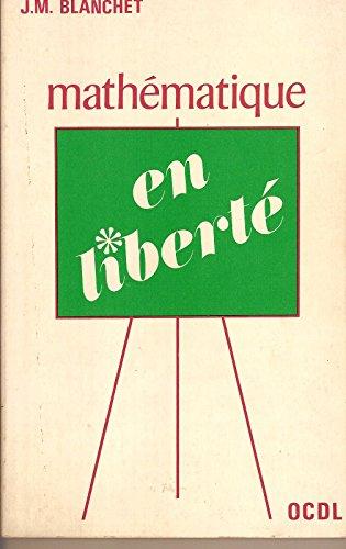 9782704319268: Math�matique en libert�