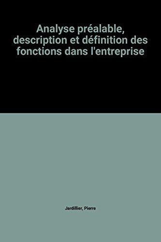 Analyse Prealable, Description Et Definition Des Fonctions Dans L'Entreprise : Collection ...
