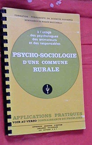 9782704405565: Psycho-sociologie d'une commune rurale: Connaissance du problème : [applications pratiques : à l'usage des psychologues, des animateurs et des ... en sciences humaines) (French Edition)