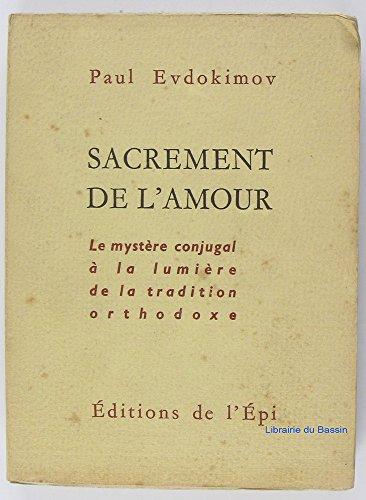 9782704500567: Sacrement de l'amour, le mystère conjugal à la lumière de la tradition orthodoxe