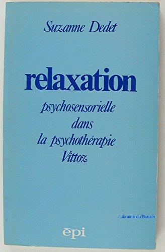 9782704500666: Relaxation phychosensorielle dans la psychothérapie Vittoz