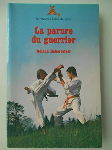 LA PARURE DU GUERRIER: HABERSETZER Roland