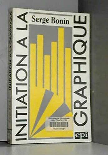 9782704501793: Initiation à la graphique : Transcription visuelle des données statistiques et cartographiques