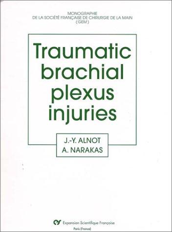 9782704614998: Traumatic brachial plexus injuries (Monogr Groupe 21)
