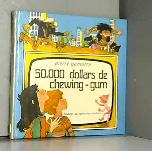 9782704700394: 50000 dollars de chewing-gum (Collection 8, 9, 10) (French Edition)