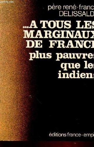 À tous les marginaux de France by: René-Francis Delissalde