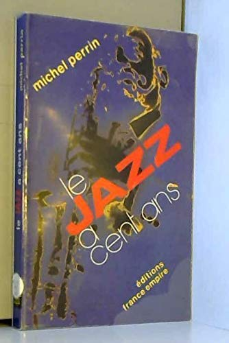 Le Jazz a Cent Ans: Perrin, Michel