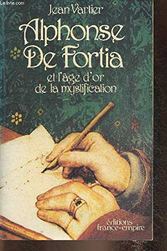 Alphonse de Fortia et l'Age d'Or de la Mystification.