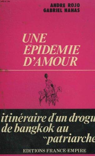 Une épidémie d'amour - Itinéraire d'un drogué de Bangkok au &...