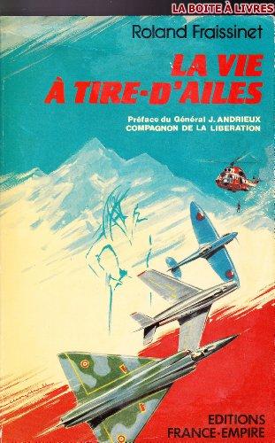 9782704805211: La vie a tire d'ailes (French Edition)