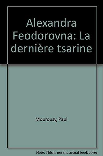 9782704805228: Alexandra Feodorovna, la dernière tsarine