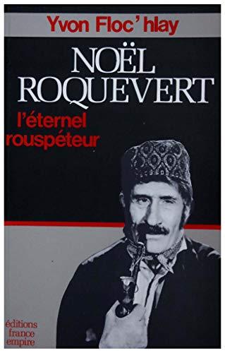9782704805501: Noël Roquevert, l'éternel rouspéteur (French Edition)