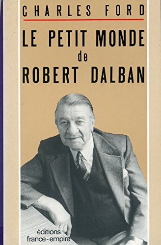 9782704805839: Le petit monde de Robert Dalban (French Edition)