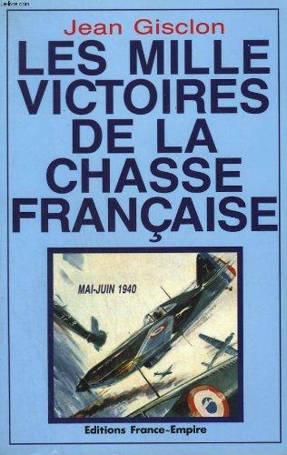 9782704806492: Les mille victoires de la chasse française, mai-juin 1940