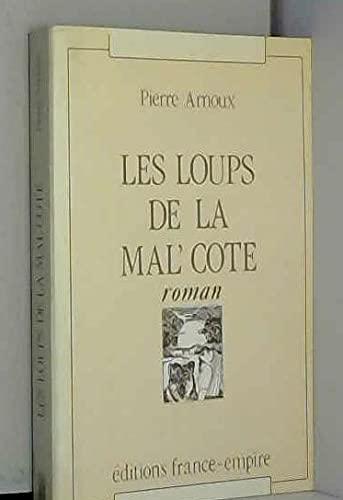 9782704806690: Les loups de la Mal'Cote: Memoires d'un barreur (French Edition)