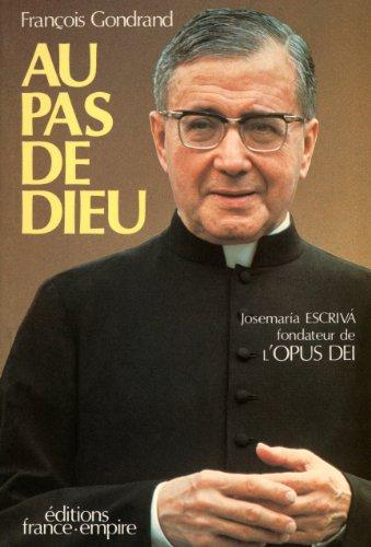 9782704806867: Au pas de Dieu : JosemarÂia Escrivà, fondateur de l'Opus Dei