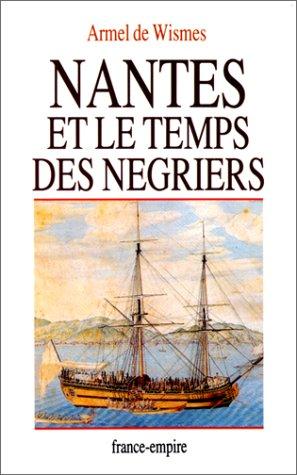 9782704806942: Nantes et le Temps des négriers