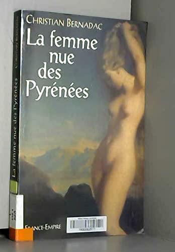 9782704807741: La femme nue des Pyrenees (French Edition)