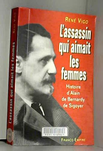 9782704807802: L'assassin qui aimait les femmes : L'affaire de Bernardy de Sigoyer
