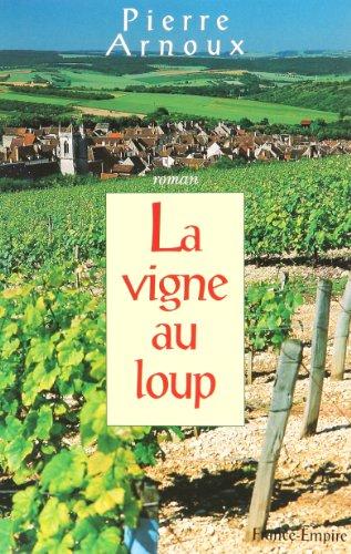 9782704807949: La vigne au loup (French Edition)