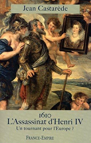 1610 L'ASSASSINAT D'HENRI IV UN TOURNANT POUR: Jean Castarà de