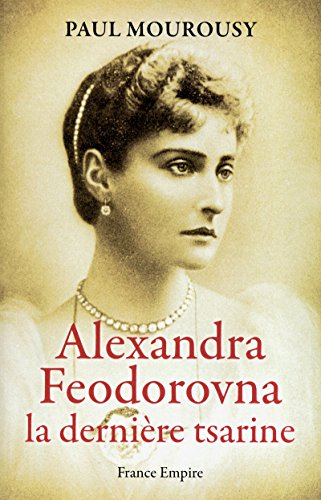 9782704810987: Alexandra Fedorovna la dernière tsarine