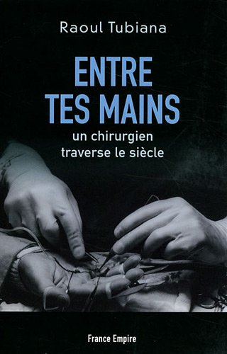 Entre tes mains (French Edition) (2704811148) by Raoul Tubiana