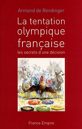 9782704812820: La tentation olympique française : Les secrets d'une décision