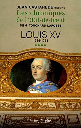 9782704812974: Les Chroniques de l'Oeil-de-boeuf - tome 4 - Louis XV 1726-1774