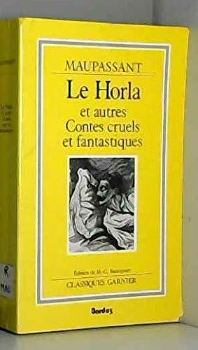 9782705000714: Le Horla et autres contes cruels et fantastiques (Classiques Garnier) (French Edition)