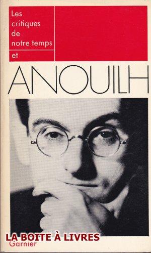 Les Critiques de notre temps et Anouilh: René-Marill Albérès, Marcel