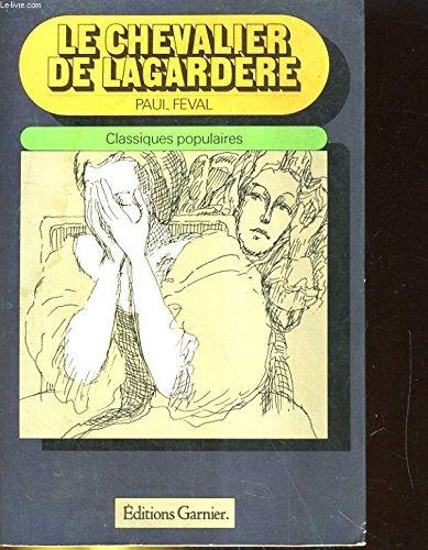 Le Chevalier de Lagardère (Le Bossu): Paul Féval