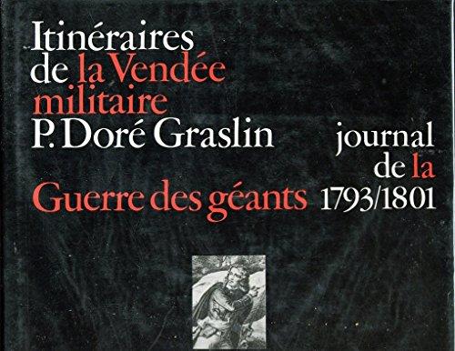 Itinéraires de la Vendée militaire. Journal de la Guerre des Géants. 1793-1801...
