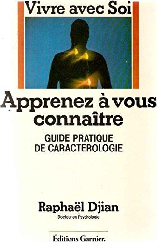 9782705003388: Apprenez � vous connaitre. Guide pratique de Caract�rologie