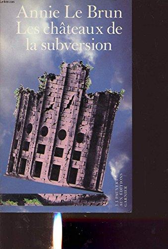 Chateaux De La Subversion (Les): Brun, Annie Le