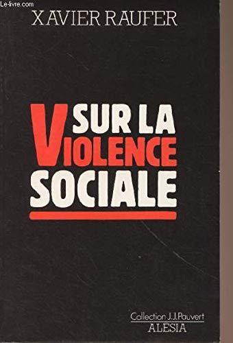 9782705005023: Sur la violence sociale (Collection J.J. Pauvert) (French Edition)