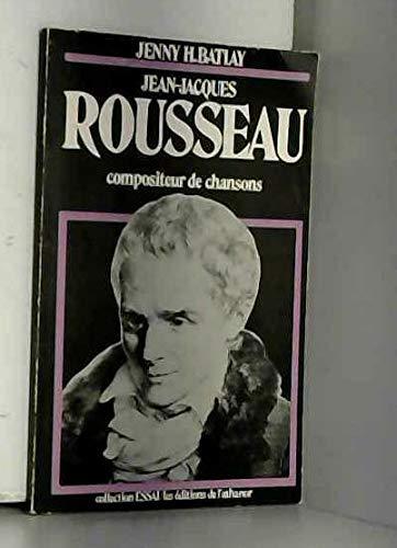 9782705101367: Jean-Jacques Rousseau, compositeur de chansons (Collection Essais) (French Edition)
