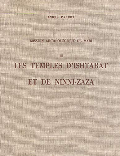 Mission Archéologique de Mari, Vol.III: les Temples d Ishtarat et de Ninni-Zaza (2705309403) by Parrot Andre