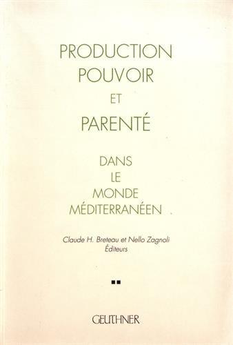 9782705313098: PRODUCTION, POUVOIR ET PARENTE DANS LE MONDE MEDITERRANEEN, DE SUMER A NOS JOURS. Actes du séminaire, Paris, 1977-1982. Tome 2