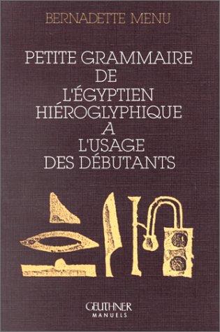 9782705313784: Petite grammaire de l'égyptien hieroglyphique à l'usage des débutants (Manuels)
