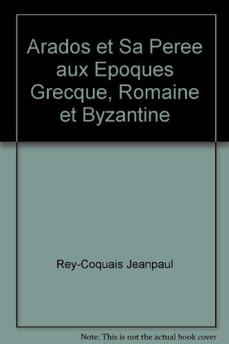 9782705313982: Arados Et Sa Peree Aux Epoques Grecque, Romaine Et Byzantine