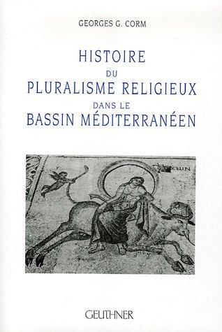 Histoire du pluralisme religieux dans le Bassin méditerranéen: CORM ( Georges G.)