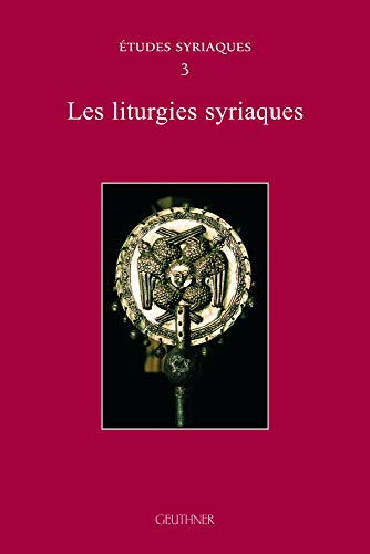 9782705337834: Les liturgies syriaques (Etudes syriaques)